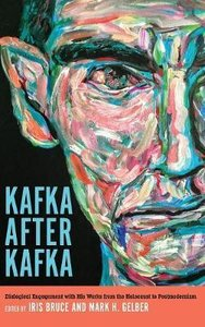 Kafka After Kafka: Dialogical Engagement with His Works from the