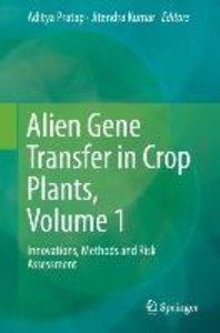 Alien Gene Transfer in Crop Plants, Volume 1