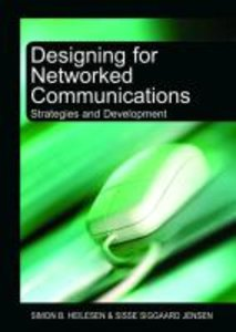 Designing for Networked Communications: Strategies and Developme