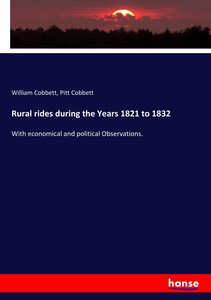 Rural rides during the Years 1821 to 1832