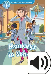 Oxford Read and Imagine: Level 1. Monkeys in School Audio Pack