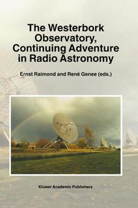 The Westerbork Observatory, Continuing Adventure in Radio Astron