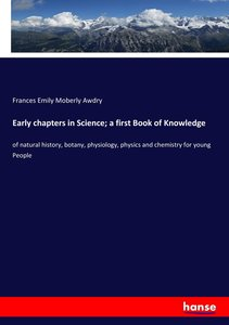Early chapters in Science; a first Book of Knowledge