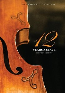 12 Years a Slave: 100 Copy Limited Edition (Illustrated Hardcove