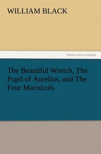 The Beautiful Wretch, The Pupil of Aurelius, and The Four Macnic