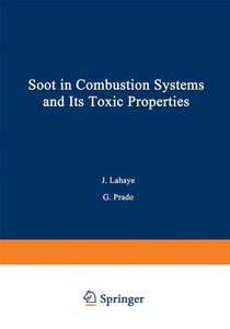 Soot in Combustion Systems and Its Toxic Properties