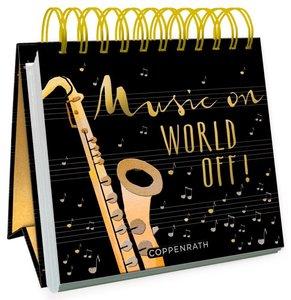 Music on, World off!
