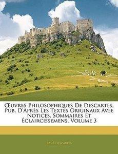 OEuvres Philosophiques De Descartes, Pub. D'Après Les Textes Ori