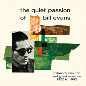 The Quiet Passion Of Bill Evans-Collaborations..