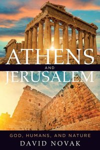 Athens and Jerusalem: God, Humans, and Nature
