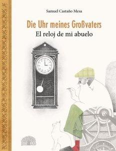 Die Uhr meines Großvaters - El reloj de mi abuelo