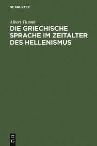 Die griechische Sprache im Zeitalter des Hellenismus