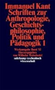 Schriften zur Anthropologie I, Geschichtsphilosophie, Politik un