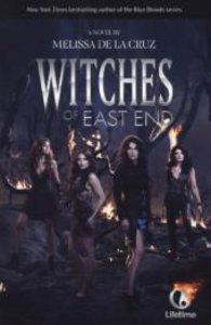 Witches of East End 01. Media Tie-In