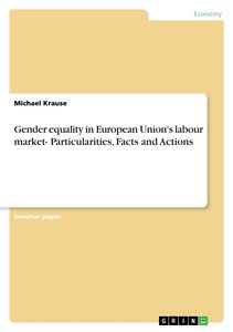 Gender equality in European Union's labour market- Particulariti