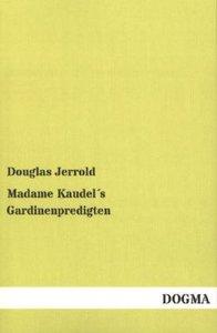 Madame Kaudel´s Gardinenpredigten