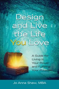 Design and Live the Life YOU Love