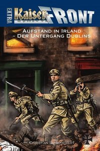 KAISERFRONT Extra, Band 9: Aufstand in Irland - Der Untergang Du