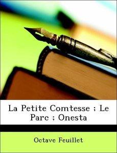 La Petite Comtesse ; Le Parc ; Onesta