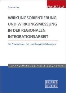 Wirkungsorientierung und Wirkungsmessung in der regionalen Integ