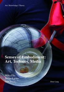 Senses of Embodiment: Art, Technics, Media