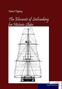 The Elements of Sailmaking for Historic Ships