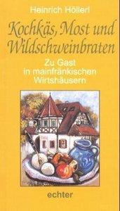 Kochkäs, Most und Wildschweinbraten. Zu Gast in mainfränkischen