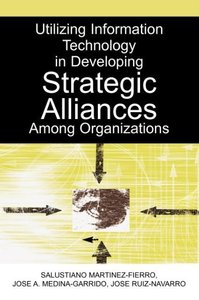 Utilizing Information Technology in Developing Strategic Allianc