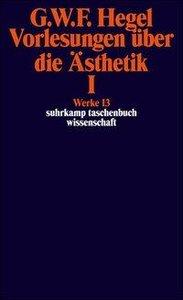 Vorlesungen über die Ästhetik I