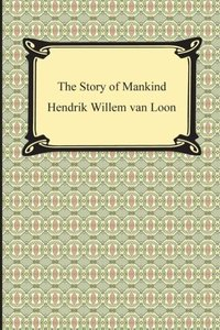 The Story of Mankind (Illustrated)