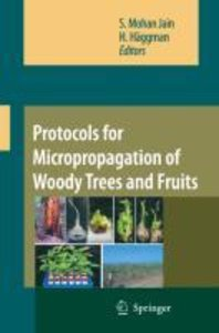 Protocols for Micropropagation of Woody Trees and Fruits
