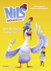 Nils Holgersson 03 - Auf die Gänse, fertig, los!