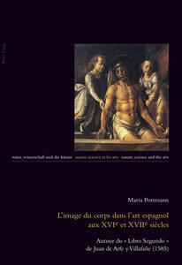 L\'image du corps dans l\'art espagnol aux XVIe et XVIIe siècles
