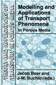 Modelling and Applications of Transport Phenomena in Porous Medi