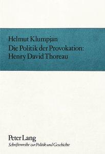 Die Politik der Provokation- Henry David Thoreau
