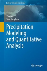 Precipitation Modeling and Quantitative Analysis