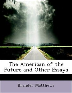 The American of the Future and Other Essays
