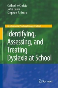 Identifying, Assessing, and Treating Dyslexia at School