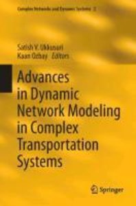 Advances in Dynamic Network Modeling in Complex Transportation S