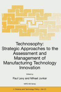 Technosophy: Strategic Approaches to the Assessment and Manageme