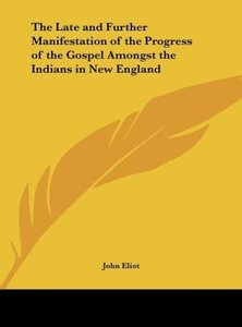 The Late and Further Manifestation of the Progress of the Gospel