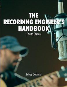 The Recording Engineer\'s Handbook 4th Edition
