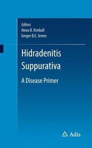 Hidradenitis suppurativa: a disease primer