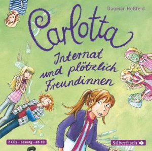 Carlotta 02. Internat und plötzlich Freundinnen