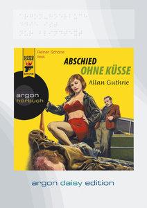 Abschied ohne Küsse (DAISY Edition)