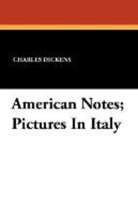 American Notes; Pictures In Italy
