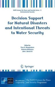 Decision Support for Natural Disasters and Intentional Threats t
