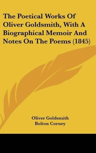 The Poetical Works Of Oliver Goldsmith, With A Biographical Memo - zum Schließen ins Bild klicken