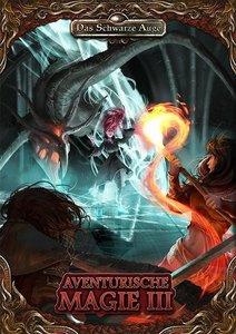 Das Schwarze Auge, Aventurische Magie. Bd.3