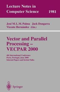 Vector and Parallel Processing - VECPAR 2000